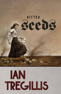 Bitter Seeds by Ian Tregillis